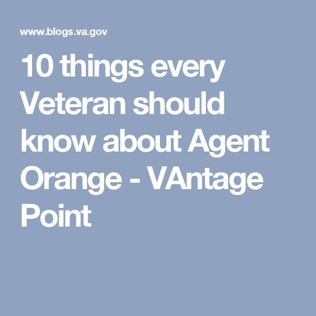 10 things every Veteran should know about Agent Orange - VAntage Point