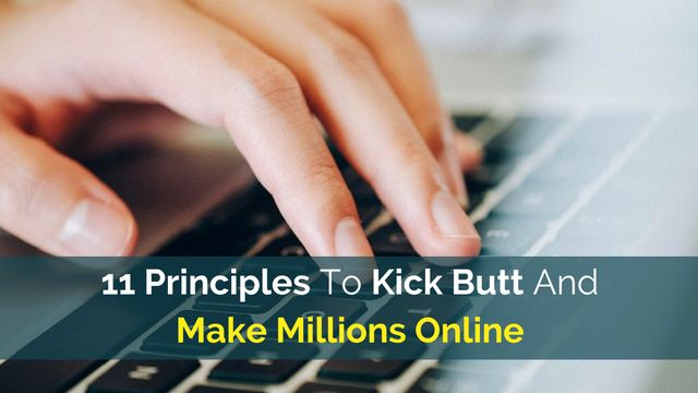 Do you want to make thousands, tens of thousands, or even millions online?  If yes, then you just need to know these 11 principles:  http://brandonline.michaelkidzinski.ws/11-principles-to-kick-butt-and-make-millions-online/