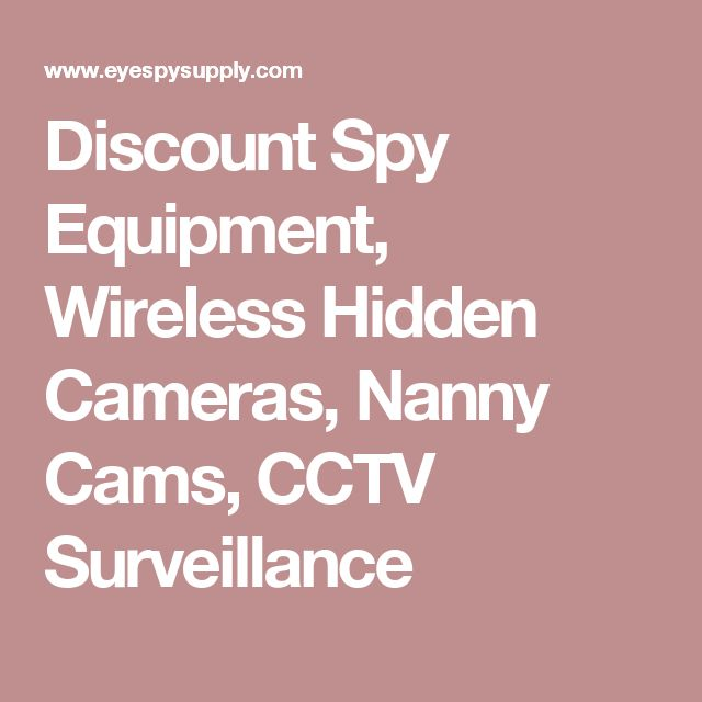Discount Spy Equipment, Wireless Hidden Cameras, Nanny Cams, CCTV Surveillance