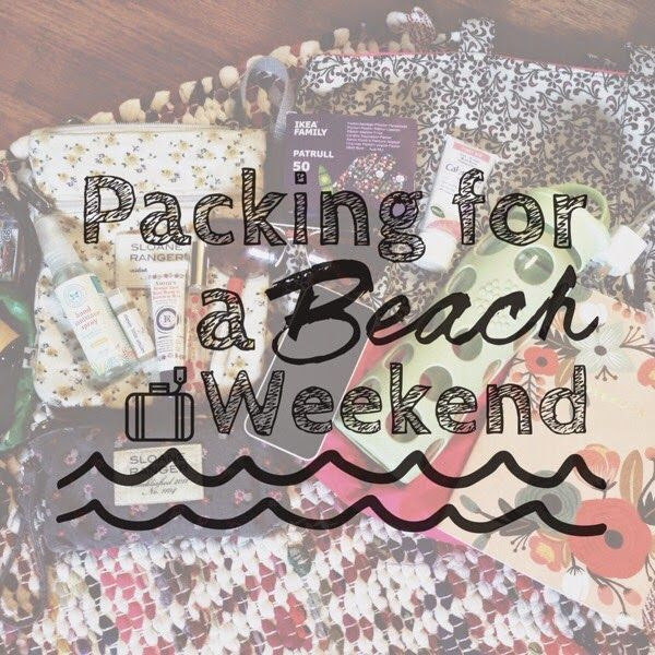 How to: Packing for A Beach Weekend