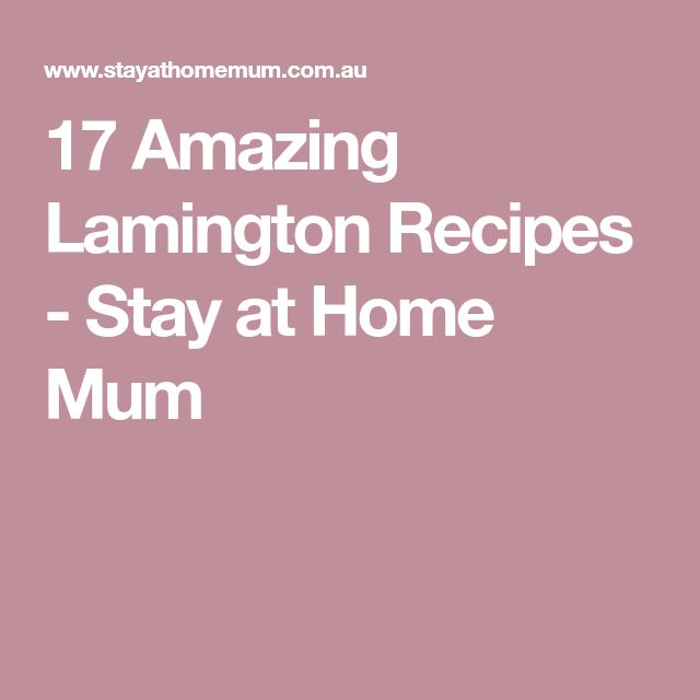 17 Amazing Lamington Recipes - Stay at Home Mum