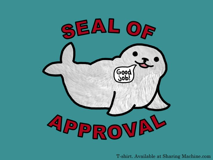 A seal! Of approval! Yay!  (T-shirt from Sharing Machine): Favourite Tshirt, Approved, Random Funny, Funny Things, Seals Tshirt, Funny Stuff, T Shirts, Animal Funny, Giggles