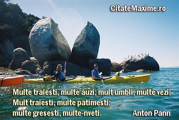 """""""Mult traiesti, multe auzi; mult umbli, multe vezi; / Mult traiesti, multe patimesti; multe gresesti, multe-nveti."""" #CitatImagine de Anton Pann Iti place acest #citat? ♥Like♥ si ♥Share♥ cu prietenii tai. #CitateImagini: #Oameni #AntonPann #romania #quotes Vezi mai multe #citate pe http://citatemaxime.ro/"""