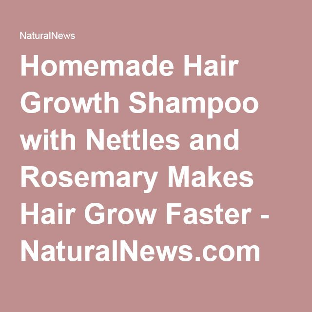 Homemade Hair Growth Shampoo with Nettles and Rosemary Makes Hair Grow Faster - NaturalNews.com