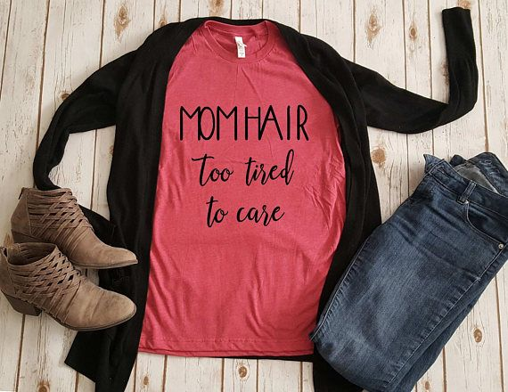 Mom Hair too tired to care Unisex T-shirt
