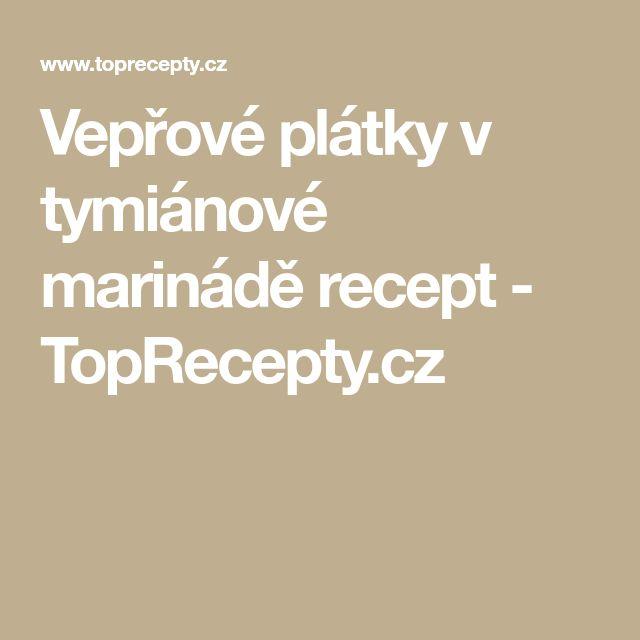 Vepřové plátky v tymiánové marinádě recept - TopRecepty.cz