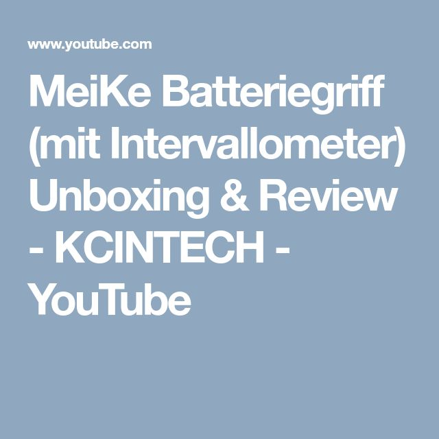MeiKe Batteriegriff (mit Intervallometer) Unboxing & Review - KCINTECH - YouTube