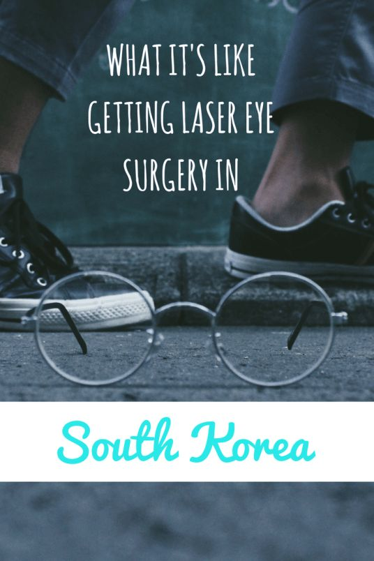 What it the right decision to get laser eye surgery in South Korea?