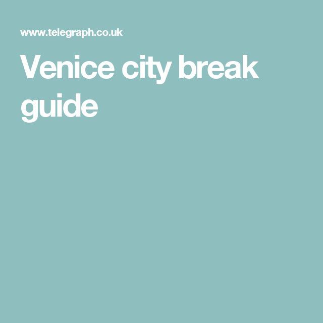 Venice city break guide