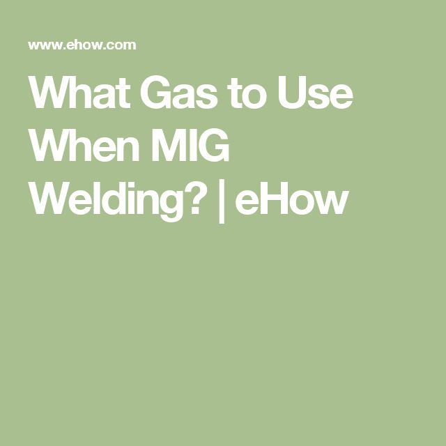 What Gas to Use When MIG Welding? | eHow