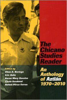 The Chicano Studies Reader: An Anthology of Aztlan, 1970-2010: Chon A. Noriega, Chela Sandoval: 9780895511232: Amazon.com: Books