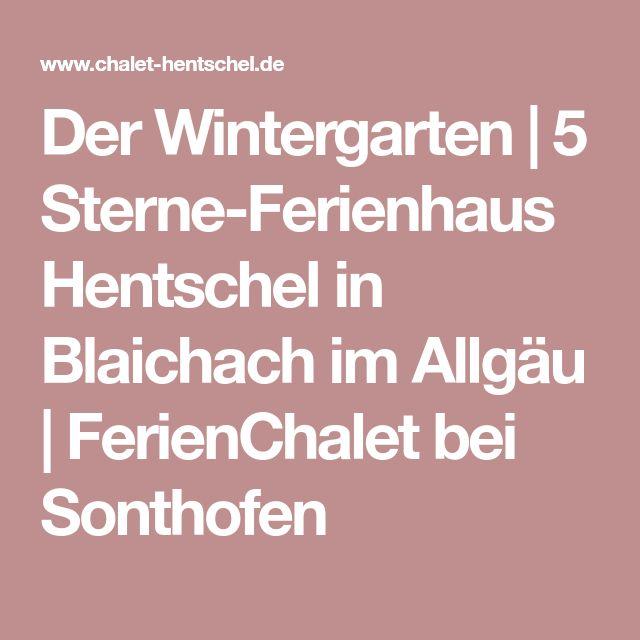 Der Wintergarten   5 Sterne-Ferienhaus Hentschel in Blaichach im Allgäu   FerienChalet bei Sonthofen