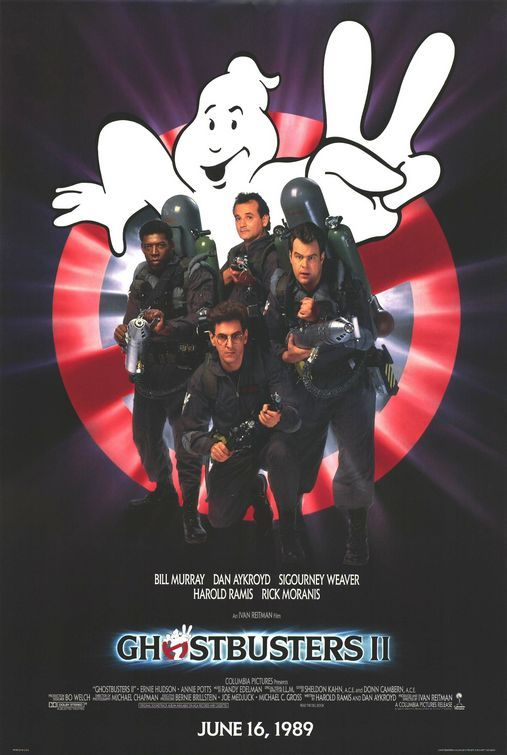 Ghostbusters II (1989) not as good as the first...but funny in it's own right..