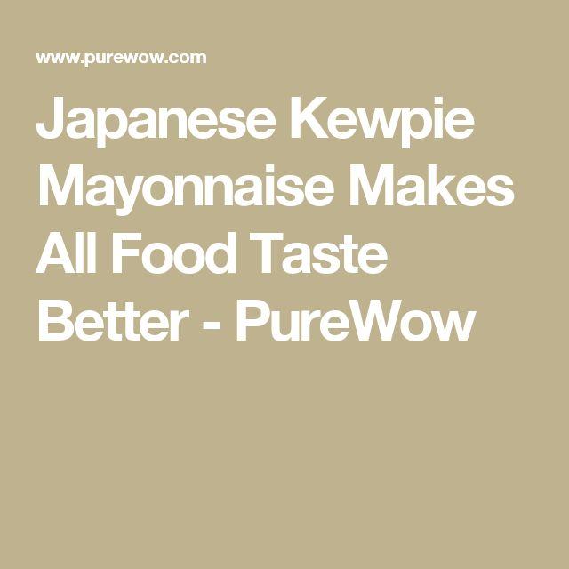 Japanese Kewpie Mayonnaise Makes All Food Taste Better - PureWow