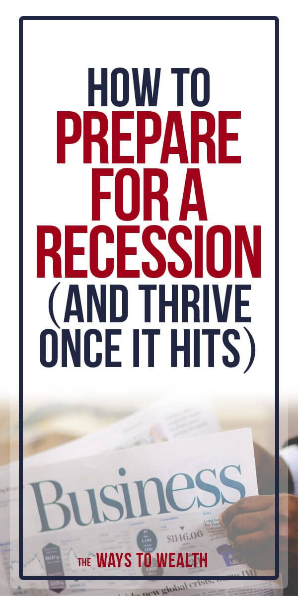 How To Prepare For A Recession And Thrive Once It Hits Money