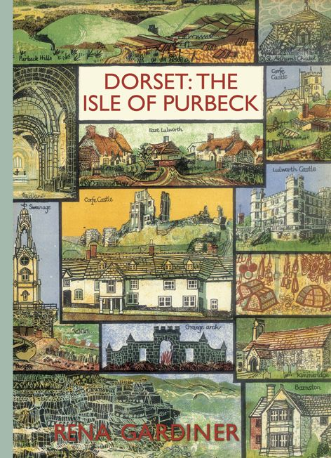 """""""DORSET:THE ISLE OF PURBECK"""" written and illustrated by Rena Gardiner in 1969. Re-issued by Little Toller Books"""