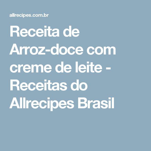 Receita de Arroz-doce com creme de leite - Receitas do Allrecipes Brasil