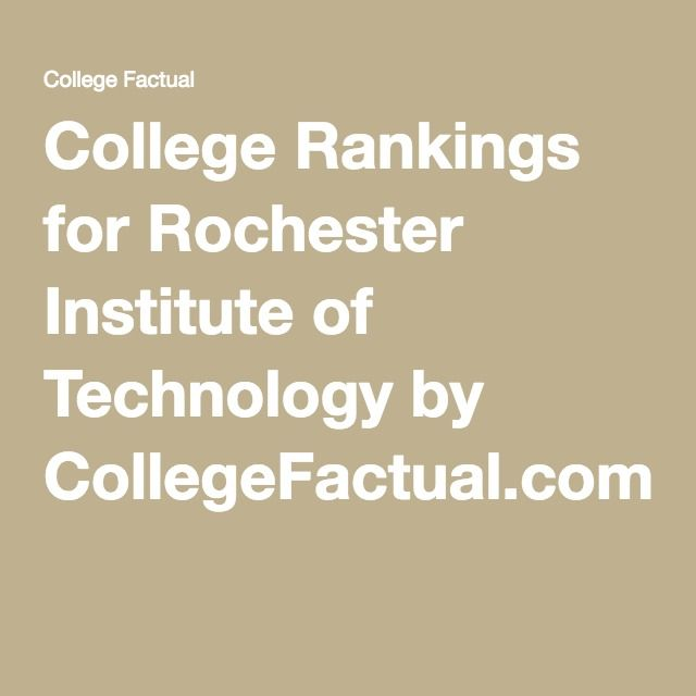 College Rankings for Rochester Institute of Technology by CollegeFactual.com