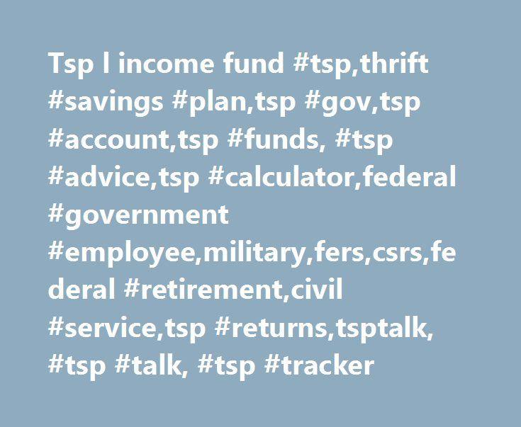 Tsp l income fund #tsp,thrift #savings #plan,tsp #gov,tsp #account,tsp #funds, #tsp #advice,tsp #calculator,federal #government #employee,military,fers,csrs,federal #retirement,civil #service,tsp #returns,tsptalk, #tsp #talk, #tsp #tracker http://michigan.nef2.com/tsp-l-income-fund-tspthrift-savings-plantsp-govtsp-accounttsp-funds-tsp-advicetsp-calculatorfederal-government-employeemilitaryferscsrsfederal-retirementcivil-servicetsp-ret/  # I contacted this Thomas Bulkowski with a question…