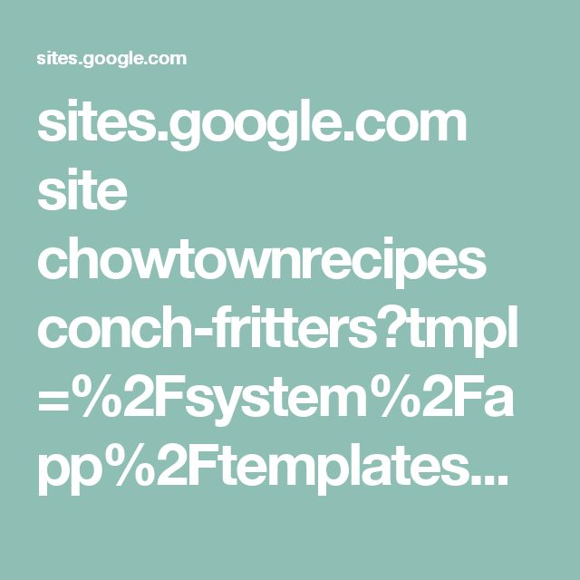 sites.google.com site chowtownrecipes conch-fritters?tmpl=%2Fsystem%2Fapp%2Ftemplates%2Fprint%2F