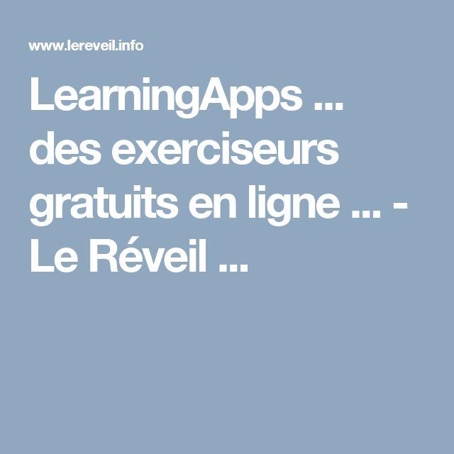 LearningApps ... des exerciseurs gratuits en ligne ... - Le Réveil ...