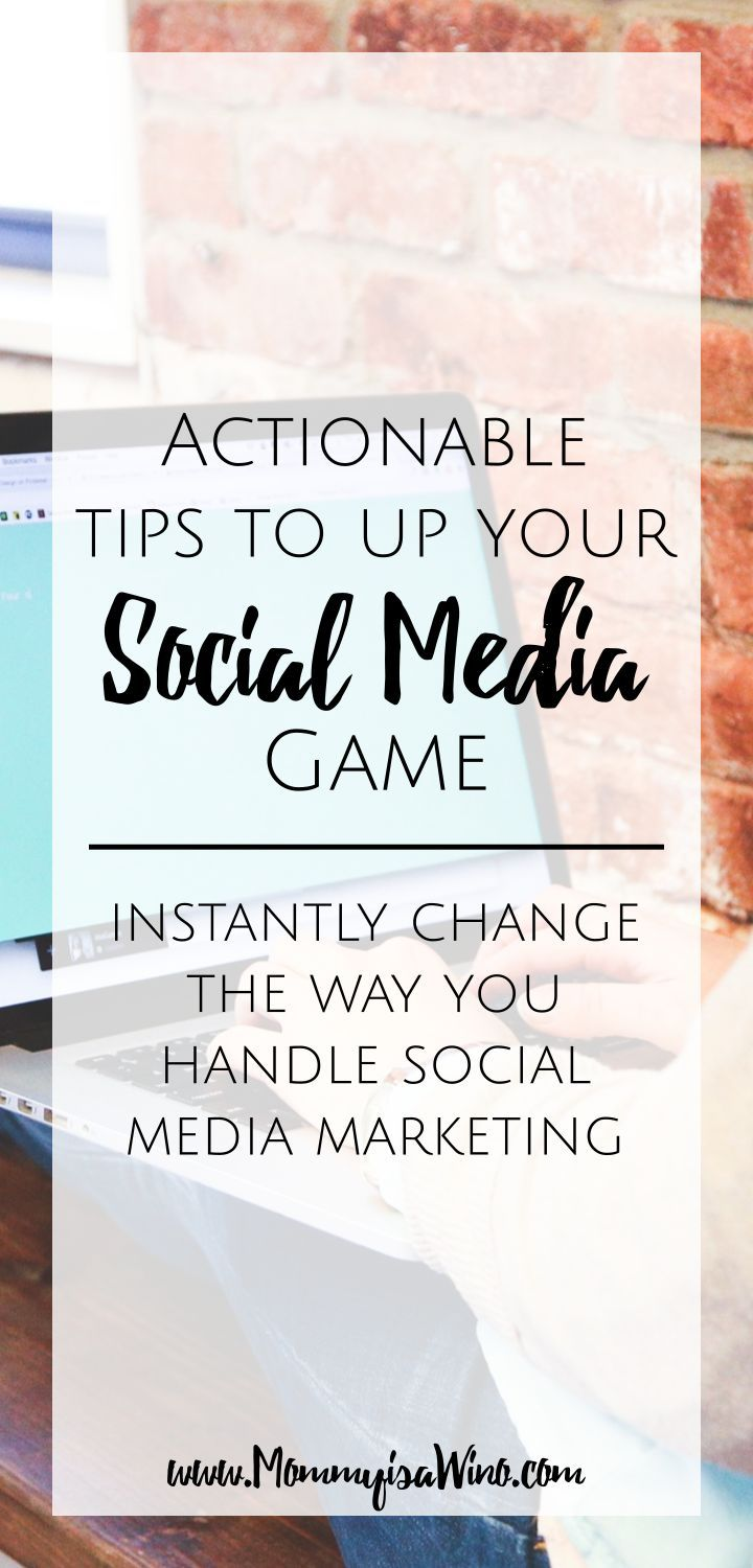 Actionable Tips to Up your Social Media Game // Mommy Is a Wino