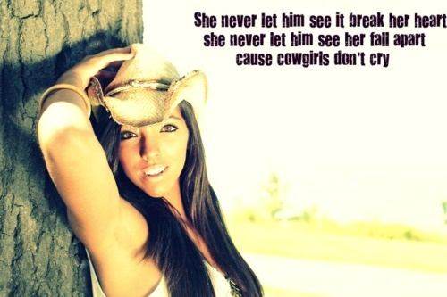 cowgirls don't cry: Country Lovin, Country Girls, Country Music, Country Quotes, Country Living, Country Heart, Country Barbie, Country Life, Cowgirl Dont Cry