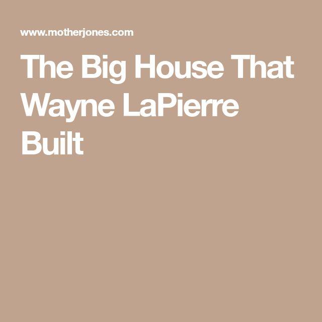 The Big House That Wayne LaPierre Built