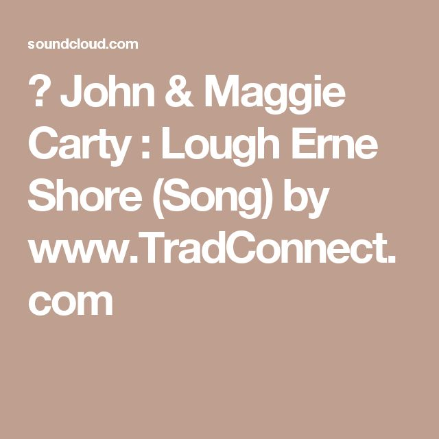 ▶ John & Maggie Carty : Lough Erne Shore (Song) by www.TradConnect.com