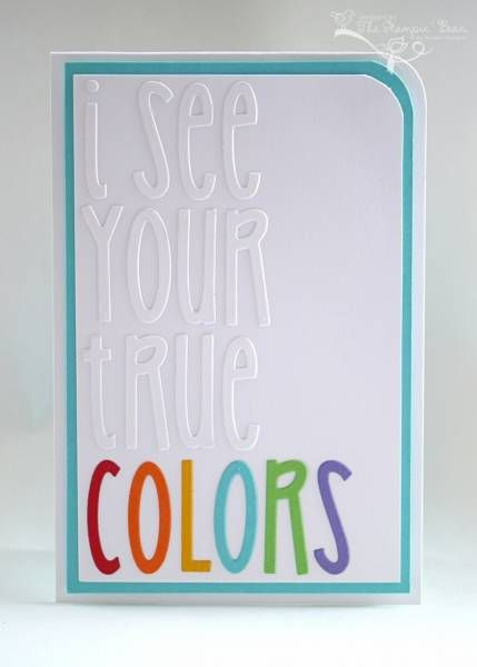 Your True Colors - love!: Scrapbook Ideas, Cards Ideas, Colors Cards, Scrapbooking Cards, True Colors Not, True Colors Just, White On Whit Letters, White Letters, Cards 'Generation