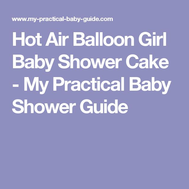 Hot Air Balloon Girl Baby Shower Cake - My Practical Baby Shower Guide