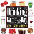 13.99 Drinking Game-a-Day 2014 Calendar, features a different drinking game on each page. Classics, from Quarters to Beer Pong, to today's newest and coolest games, as well as holiday and internation