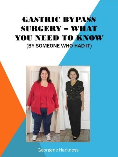 Gastric Bypass Surgery - What You Need to Know (by someone who had it) by Georgene Harkness, http://www.amazon.com/dp/B0086X6YB2/ref=cm_sw_r_pi_dp_kI9crb02RJ9DF
