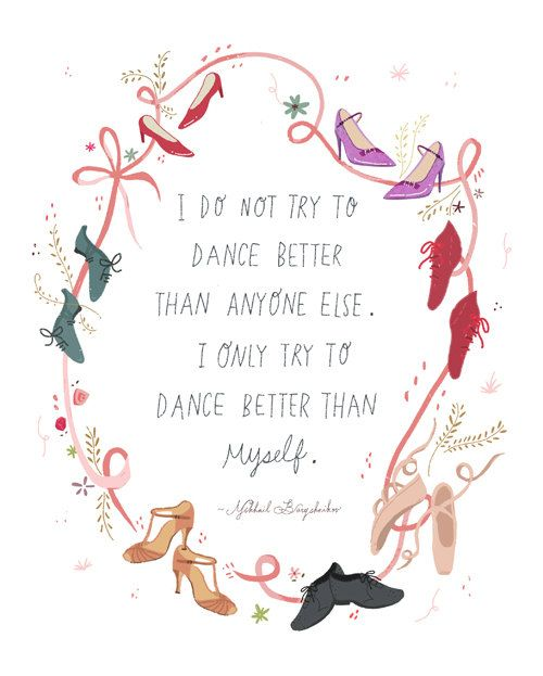 I do not try to dance better than anyone else. I only try to dance better than myself! Get some new dance attire or take some dance lessons at Loretta's in Keego Harbor, MI! If you'd like more information just give us a call at (248) 738-9496 or visit our website www.lorettasdanceboutique.com!