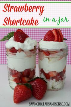 Strawberry Shortcake in a jar recipe. These are perfect for your next backyard cookout or summer party.