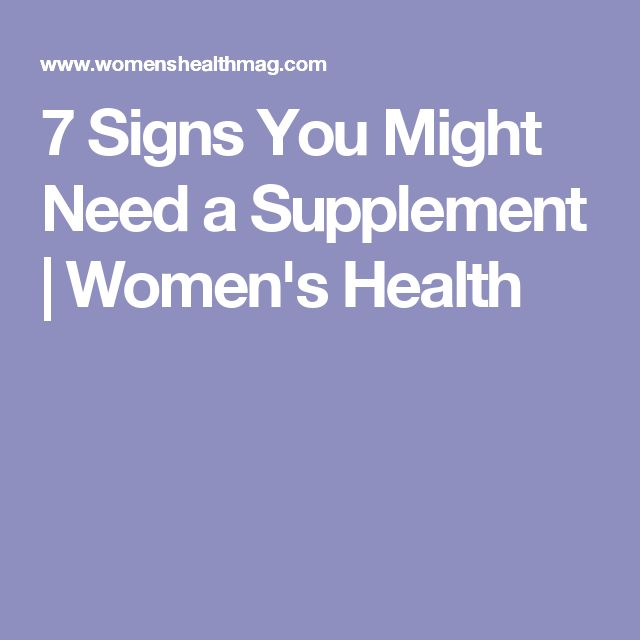 7 Signs You Might Need a Supplement | Women's Health
