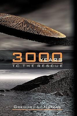 3000 Years to the Rescue by Gregory L. Natale, 9781438970820.