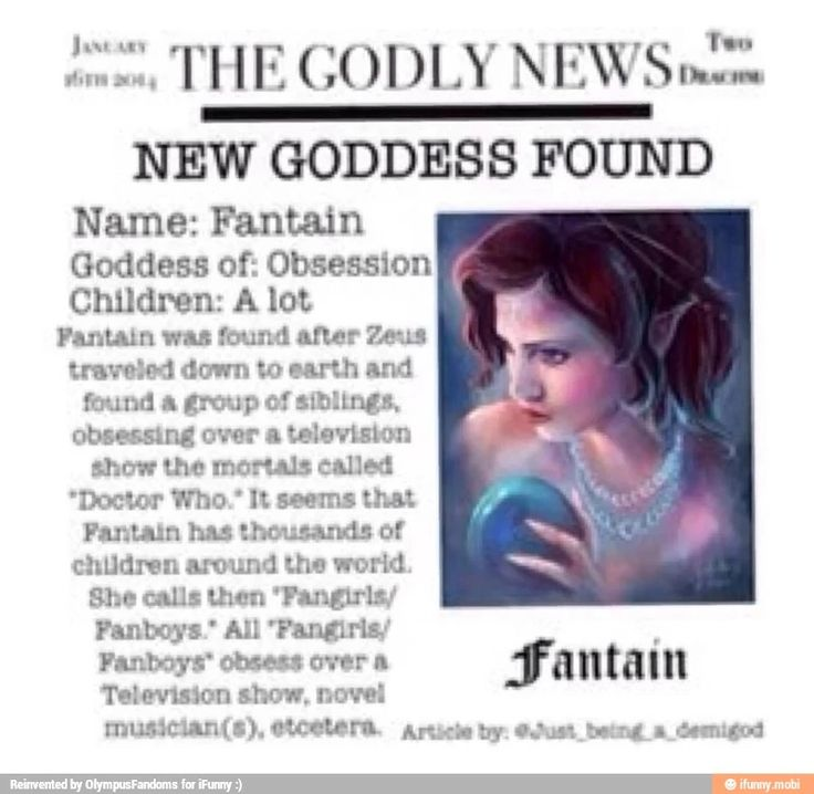 I like this< SO DO I LETS MAKE IT A THING but I love how it says: Children: a lot<---- she also has this cool ability so we can have other godly parents as we obsess.. Right? I mean, this way we're all children of Fantain, but we could also be children of Poseidon, Hades, Hermes, Apollo, etc..