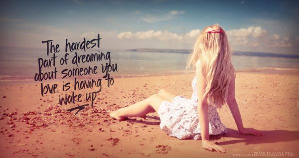 The hardest part of dreaming about someone you love is having to wake up | Summer hairstyles ...