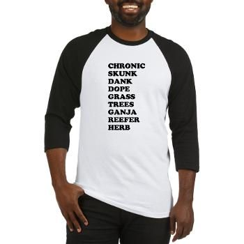 Marijuana Slang Baseball Jersey #chronic #skunk #dank #dope #grass #trees #ganja #reefer #herb #weed #pot #stoner #party #cool #sick #heady #herbal #love #high #happy #stoner #life #live #baked #smoke #daily #blessed #legalize #420GearStop DIFFERENT COLORS~!~