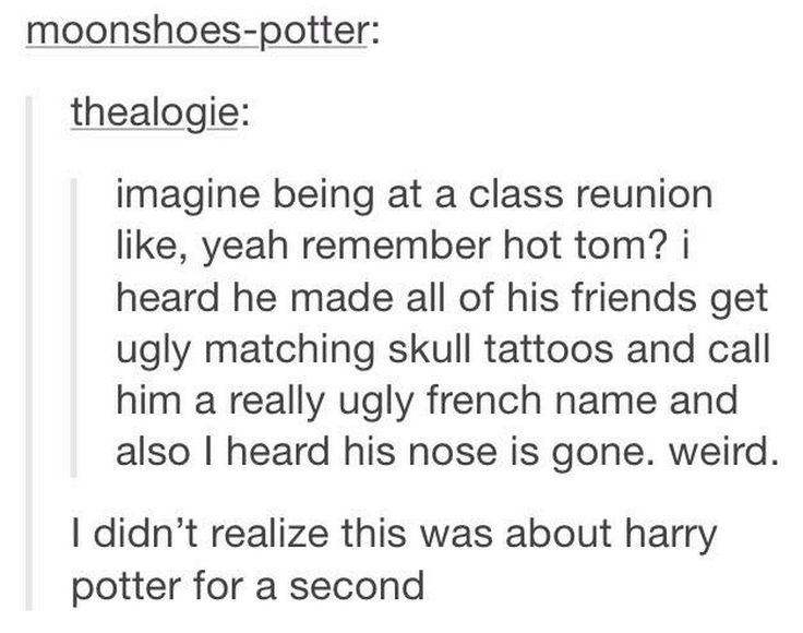 Lord Voldemort's class reunion #harrypotter