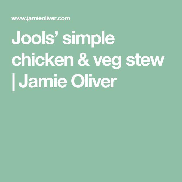 Jools' simple chicken & veg stew | Jamie Oliver