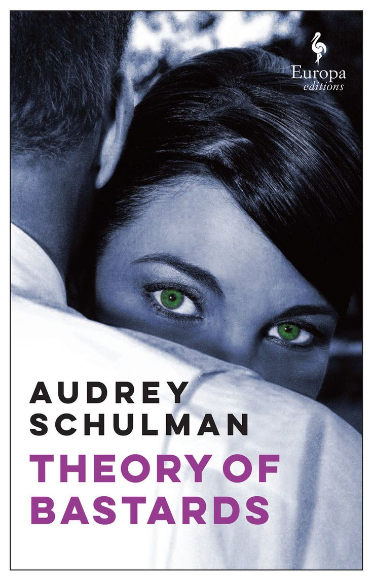 Theory of Bastards by Audrey Schulman (Europa Editions)