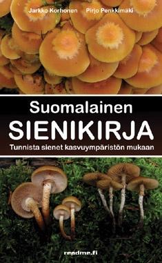 Suomalainen sienikirja / Jarkko Korhonen, Pirjo Penkkimäki