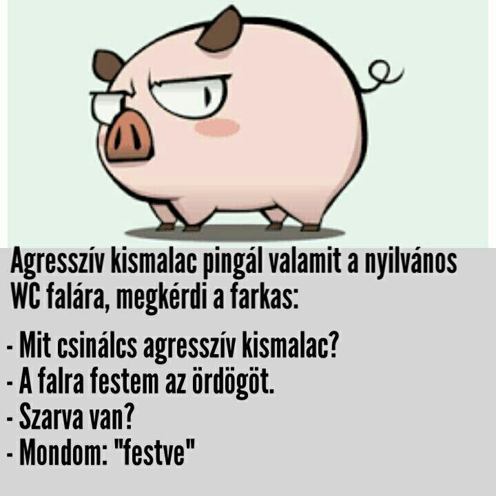 Agresszív Kismalac viccek Humor, poén