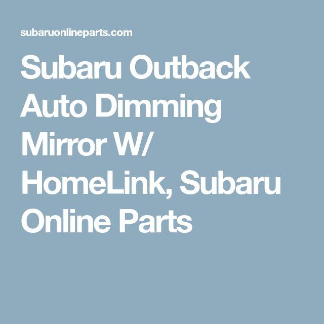 Subaru Outback Auto Dimming Mirror W/ HomeLink, Subaru Online Parts
