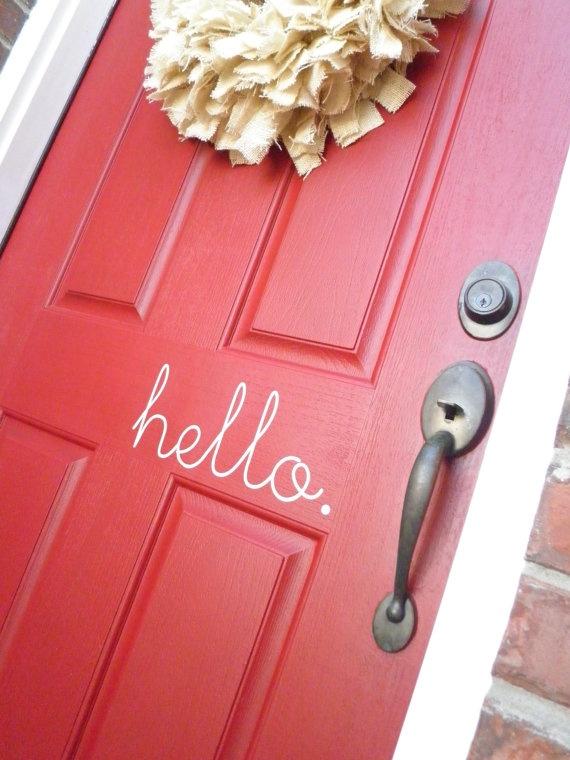 hello. (door vinyl): Red Doors, The Doors, Back Doors, Garage Doors, Cute Ideas, Front Doors, House, Happy Front, Doors Colors