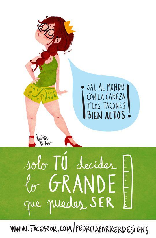 """""""Solo TÚ decides lo GRANDE que puedes SER"""" Frases de la Reina Pecas by Pedrita Parker"""