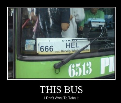 YIKES....don't think I'll be getting on that bus.