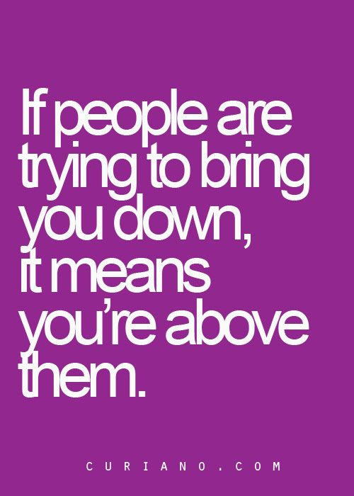 sad but true... there will always be a few that will try to bring you down